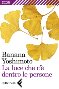 La luce che c'è dentro le persone - Banana Yoshimoto